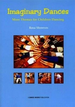 IMAGINARY DANCES: MORE THEMES FOR CHILDREN DANCING