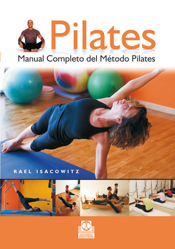 PILATES. MANUAL COMPLETO DEL M�TODO PILATES