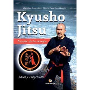 KYUSHO JITSU. ESCUELA DE LA ENERGÍA. BASES Y PROGRESIÓN. VOLUMEN I