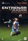 ENTRENAR PARA JUGAR: ESCUELAS. DVD