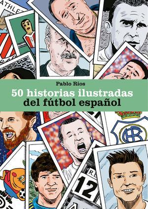 50 HISTORIAS ILUSTRADAS DEL FÚTBOL ESPAÑOL