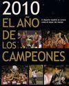 2010: EL AÑO DE LOS CAMPEONES. EL DEPORTE ESPAÑOL SE CORONA COMO EL MEJOR DEL MUNDO