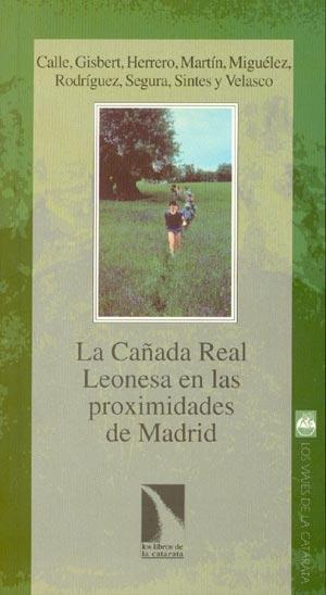 LA CAÑADA REAL LEONESA EN LAS PROXIMIDADES DE MADRID