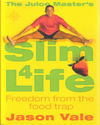 SLIM 4 LIFE. FREEDOM FROM THE FOOD TRAP