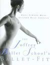 THE JOFFREY BALLET SCHOOL'S BOOK OF BALLET FITNESS