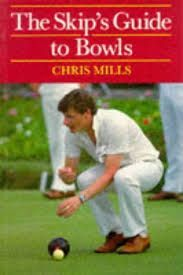 THE SKIP´S GUIDE TO BOWLS