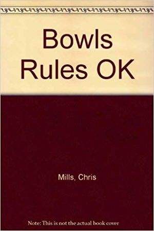 BOWLS RULES OK