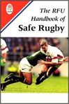 THE RFU HANDBOOK OF SAFE RUGBY