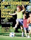 SPORT FOUNDATIONS FOR ELEMENTARY PHYSICAL EDUCATION