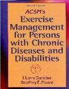 ACSM´S EXERCISE MANAGEMENT FOR PERSONS WITH CHRONIC DISEASES AND DISAB