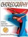 CHOREOGRAPHY, A BASIC APPROACH USING IMPROVISATION 3º ED
