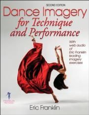 DANCE IMAGERY FOR TECHNIQUE AND PERFORMANCE 2ND ED.