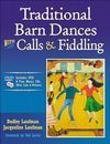 TRADITIONAL BARN DANCES WITH CALLS & FIDDLING (DVD + 2 CDS)
