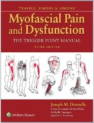 TRAVELL, SIMONS & SIMONS' MYOFASCIAL PAIN AND DYSFUNCTION 3ED THE TRIGGER POINT MANUAL