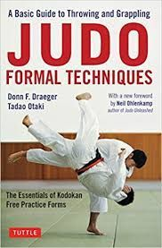 JUDO FORMAL TECHNIQUES A COMPLETE GUIDE TO KODOKAN RANDORI NO KATA