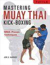 MASTERING MUAY THAI KOCK BOXING. MMA-PROVEN TECHNIQUES