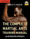 THE COMPLETE MARTIAL ARTS TRAINING MANUAL + DVD