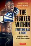 THE FIGHTER WITHIN. EVERYONE HAS A FIGHT