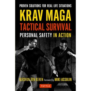 KRAV MAGA TACTICAL SURVIVAL. PERSONAL SAFETY IN ACTION