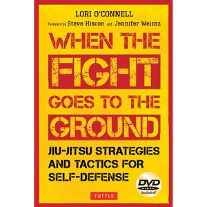 WHEN THE FIGHT GOES TO THE GROUND. JIU JUTSU STRATEGIES AND TACTICS FOR SEL-DEFENSE  + DVD