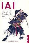 IAI: THE ART OF DRAWING THE SWORD
