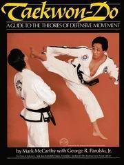 TAEKWON-DO A GUIDE TO THE THEORIES OF DEFENSIVE MOVEMENT