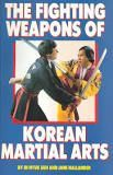 THE FIGHTING WEAPONS OF KOREAN MARTIAL ARTS