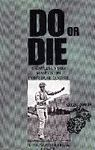 DO OR DIE: A SUPPLEMENTARY MANUAL OF INDIVIDUAL COMBAT