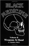 BLACK MEDICINE. WEAPONS AT HAND