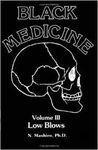 BLACK MEDICINE III LOW BLOWS