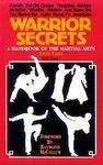 WARRIOR SECRETS A HANBOOK IF THE MARTIALS ARTS
