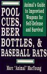 POOL, CUES, BEER BOTTLES, & BASEBALL BATS