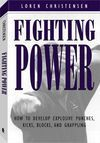 FIGHTING POWER HOW TO DEVELOP EXPLOSIVE PUNCHES, KICKS, BLOCKS...