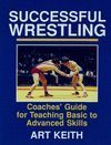 SUCCESSFUL WRESTLING COACHE´S GUIDE FOR TEACHING BASIC TO ADVANCED SKI