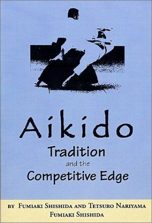 AIKIDO TRADITION AND THE COMPETITIVE EDGE