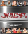 THE ULTIMATE MIXED MARTIAL ARTIST: THE FIGHTER'S MANUAL TO STRICKING COMBINATIONS, TAKEDOWNS...