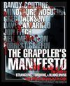 THE GRAPPLER'S MANIFESTO. THE GUIDE TO STRANGLING, TORQUING & BLUDGEONING.YOUR WAY TO VICTORY.