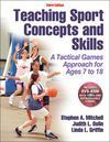 TEACHING SPORT CONCEPTS AND SKILLS-3ND EDITION - A TACTICAL GAMES APPR