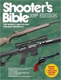 SHOOTER'S BIBLE 109TH ED. THE WORLD'S BESTSELLING FIERARMS REFERENCE