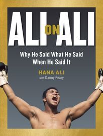 ALI ON ALI. WHY HE SAID WHAT HE SAID WHEN HE SAID IT