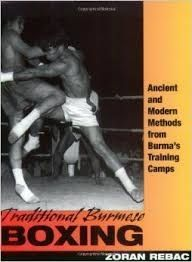 TRADITIONAL BURMESE BOXING ANCIENT AND MODERN METHODS FROM BURMA´S TR