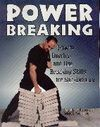 POWER BREAKING: HOW TO DEVELOP AND USE BREAKING SKILLS FOR SELF DEFENS