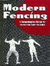 MODERN FENCING: A COMPRENHENSIVE MANUAL FOR THE FOIL-THE ÉPÉE-THE SABL