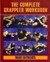 THE COMPLETE GRAPPLER WORKBOOK