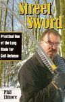 STREET SWORD. PRACTICAL USE OF THE LONG BLADE FOR SELF-DEFENSE