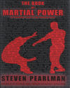 THE BOOK OF MARTIAL POWER: THE UNIVERSAL GUIDE TO THE COMBATIVE ARTS