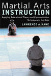 MARTIAL ARTS INSTRUCTION: APPLYING EDUCATIONAL THEORY AND