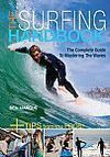 THE SURFING HANDBOOK. THE COMPLETE GUIDE TO MASTERING THE WAVES