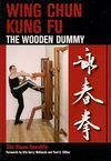 WING CHUN KUNG FU. THE WOODEN DUMMY