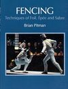 FENCING, TECHNIQUES OF FOIL, ÉPÉE AND SABRE